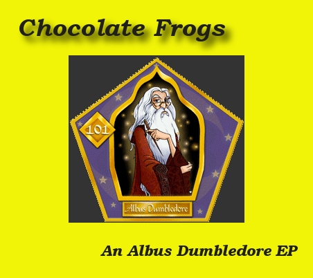 Dumbledore Chocolate Frogs fanmix front cover